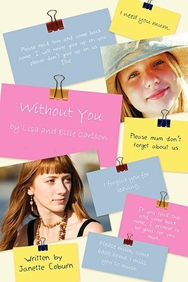 Without You: By Lisa and Ellie Carlson Janette Coburn
