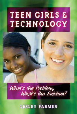 Digital Inclusion, Teens, and Your Library: Exploring the Issues and Acting on Them (Libraries Unlimited Professional Guides for Young Adult Librarians Series) Lesley S.J. Farmer