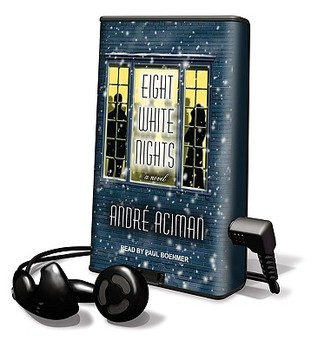 Eight White Nights [With Earbuds] André Aciman