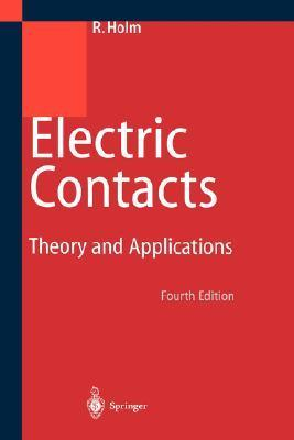 Electric Contacts: Theory and Application Ragnar Holm
