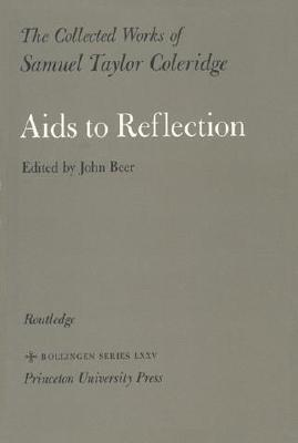 Aids to Reflection (Collected Works, Vol 9)  by  Samuel Taylor Coleridge