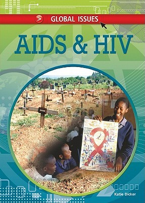AIDS and HIV  by  Katie Dicker