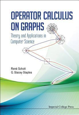 Operator Calculus on Graphs: Theory and Applications in Computer Science  by  René Schott