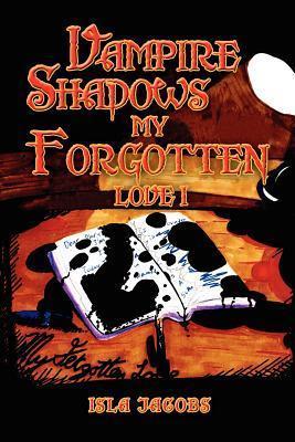 Vampire Shadows My Forgotten Love I  by  Isla Jacobs
