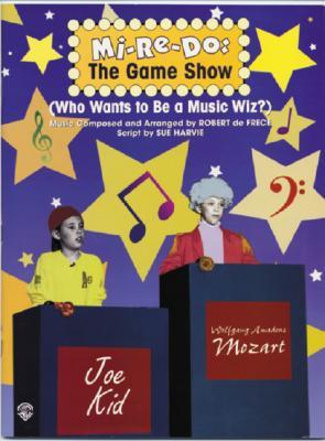 Mi-Re-Do -- The Game Show (Who Wants to Be a Music Wiz?): Teachers Book with Reproducible Script  by  Robert de Frece