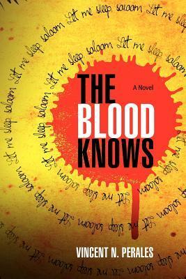 The Blood Knows Vincent N. Perales
