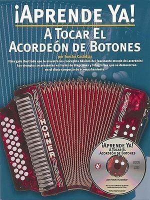 A Tocar el Acordeon de Botones [With CD] Foncho Castellar