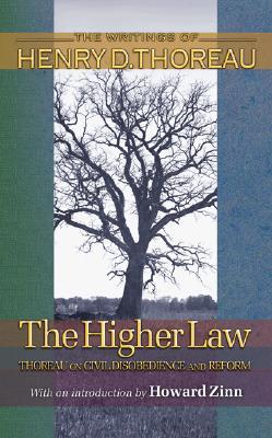 The Higher Law: Thoreau on Civil Disobedience and Reform  by  Henry David Thoreau