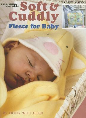 Soft & Cuddly Fleece for Baby Holly Witt-Allen