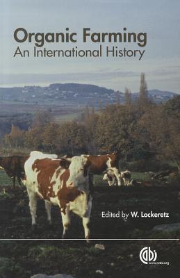 Organic Farming: An International History  by  W. Lockeretz