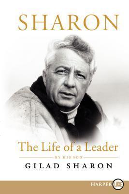 Sharon LP: The Life of a Leader Gilad Sharon