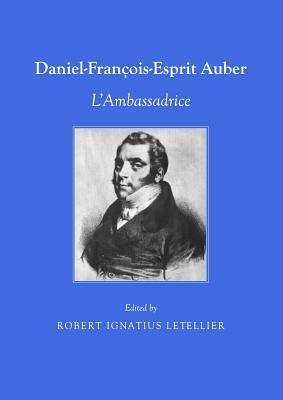 Daniel Francois-Esprit Auber: LAmbassadrice Robert Letellier