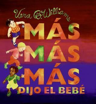 More More More, Said the Baby (Spanish edition): Mas mas mas, dijo el bebe: 3 historias de amor  by  Vera B. Williams