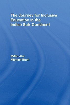 The Journey for Inclusive Education in the Indian Sub-Continent  by  Alur Mithu