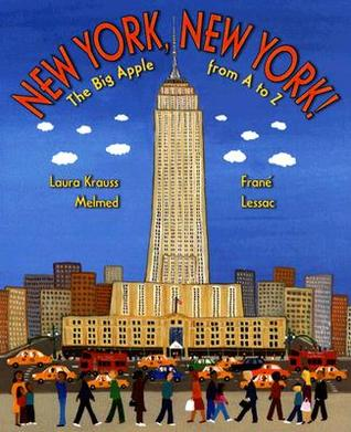 New York, New York!: The Big Apple from A to Z Laura Krauss Melmed
