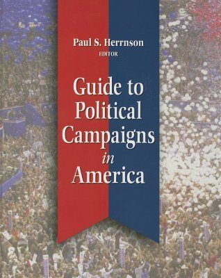 Guide to Political Campaigns in America  by  Paul Herrnson