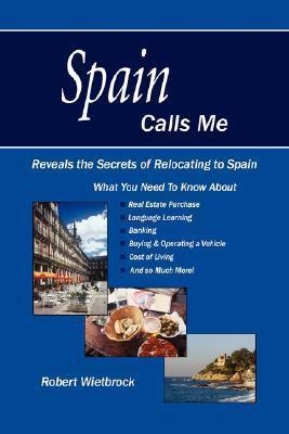 Spain Calls Me  by  Robert Wietbrock