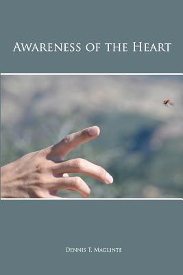 Awareness of the Heart Dennis T. Maglinte