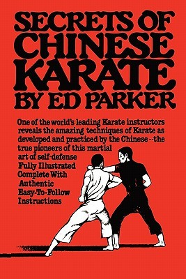 Secrets of Chinese Karate  by  Ed Paker
