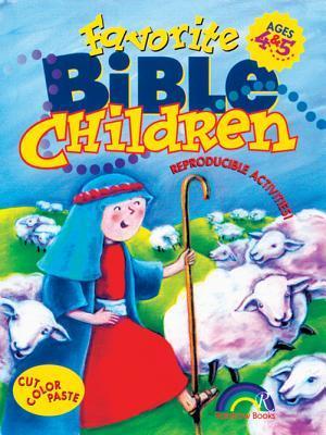 Favorite Bible Children: Ages 4&5 Jennifer Nystrom