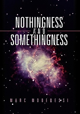 Nothingness and Somethingness  by  Marc Moderessi