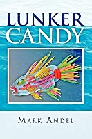 Lunker Candy  by  Mark Andel