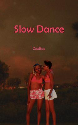 Slow Dance  by  Zoeboe