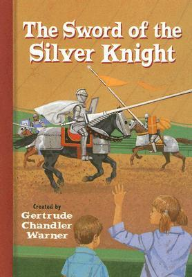 The Sword Of The Silver Knight Gertrude Chandler Warner