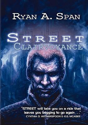 Street: Clairvoyance (Street, #2)  by  Ryan A. Span