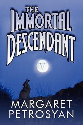 The Immortal Descendant Margaret Petrosyan