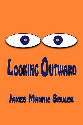 Looking Outward James Shuler