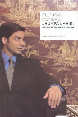 El buen nombre  by  Jhumpa Lahiri