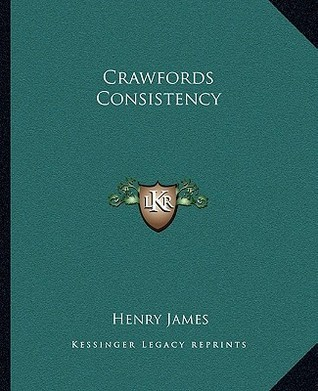 Crawfords Consistency Henry James