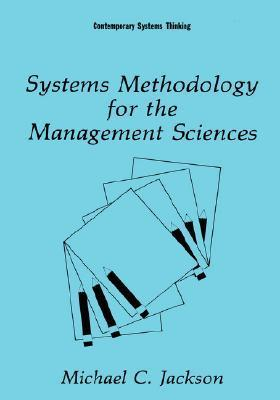 Systems Methodology for the Management Sciences  by  Michael C. Jackson
