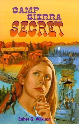 Camp Sierra Secret  by  Esther G. Wilkison