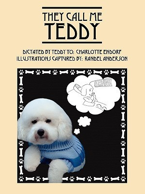 They Call Me Teddy  by  Charlotte Endorf