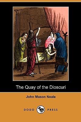 The Quay of the Dioscuri John Mason Neale