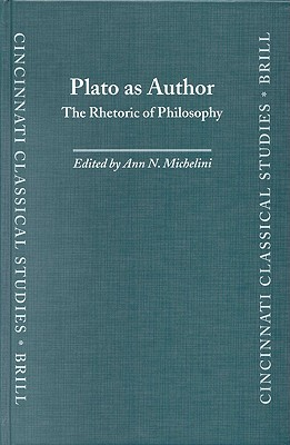 Plato As Author: The Rhetoric Of Philosophy (Cincinnati Classical Studies New Series) Ann N. Michelini