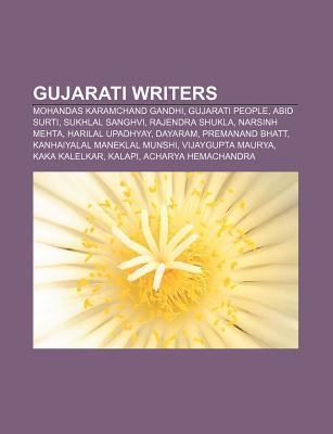 Gujarati Writers: Sukhlal Sanghvi, Harilal Upadhyay, K. M. Munshi, Gunvant Shah, Nanalal Dalpatram Kavi, Narmadashankar Dave, Kavi Kalapi Books LLC