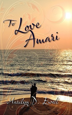 To Love Amari  by  Marilyn D. Ewell