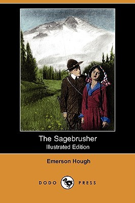 The Sagebrusher (Illustrated Edition)  by  Emerson Hough