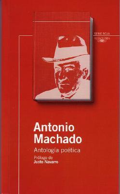 Antologia Poetica Machado (Serie Roja Alfaguara) Antonio Machado