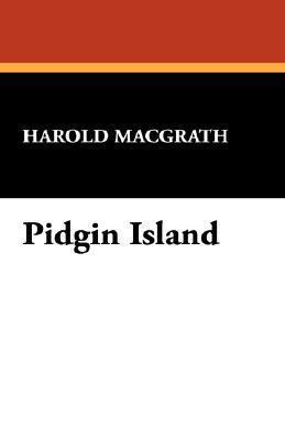 Pidgin Island  by  Harold MacGrath