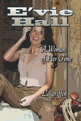EVie Hall: A Woman of Her Time  by  L. griffin