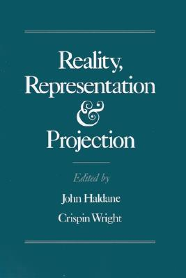 Reality, Representation, and Projection  by  John Haldane