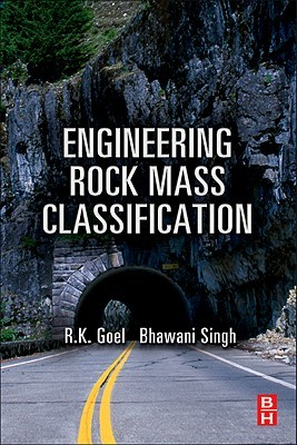 Engineering Rock Mass Classification: Tunnelling, Foundations and Landslides Bhawani Singh