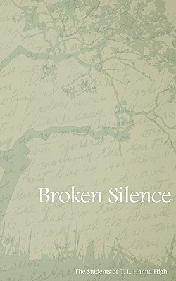 Broken Silence  by  Students of T. L. Hanna High