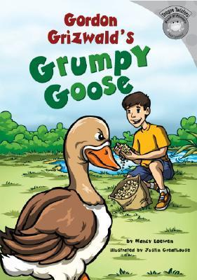 Gordon Grizwalds Grumpy Goose  by  Nancy Loewen