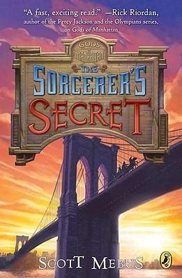 Gods of Manhattan 3: Sorcerers Secret: Sorcerers Secret  by  Scott Mebus