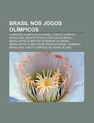 Brasil Nos Jogos Ol Mpicos: Campe Es Ol Mpicos Do Brasil, Comit Ol Mpico Brasileiro, Desportistas Ol Mpicos Do Brasil  by  Source Wikipedia